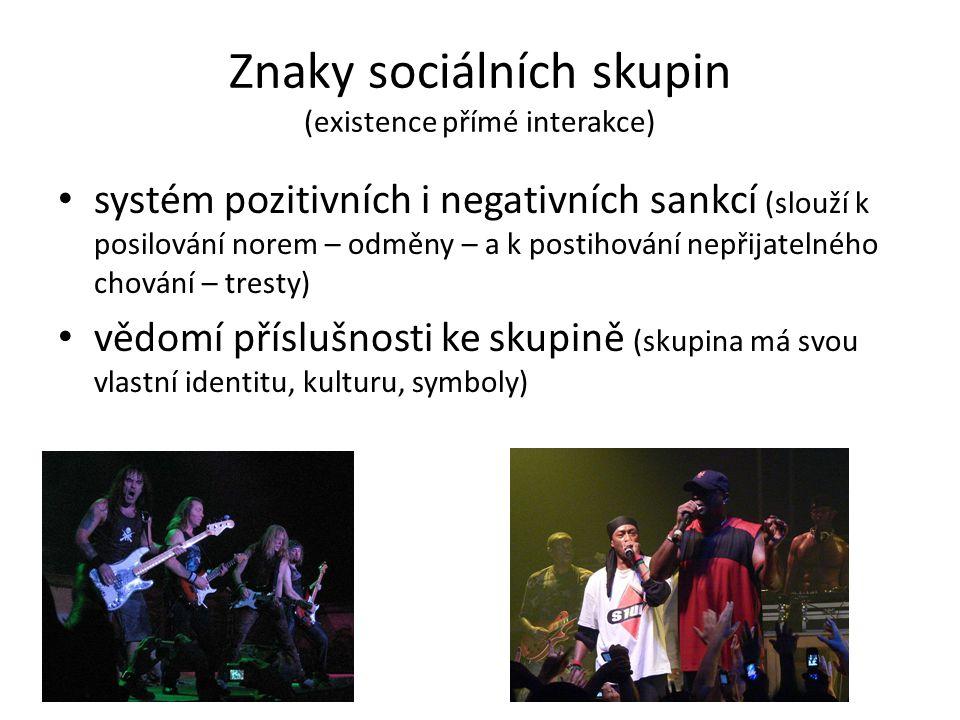 Znaky sociálních skupin (existence přímé interakce) systém pozitivních i negativních sankcí (slouží k posilování norem – odměny – a k postihování nepř