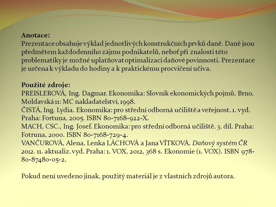 Anotace: Prezentace obsahuje výklad jednotlivých konstrukčních prvků daně.