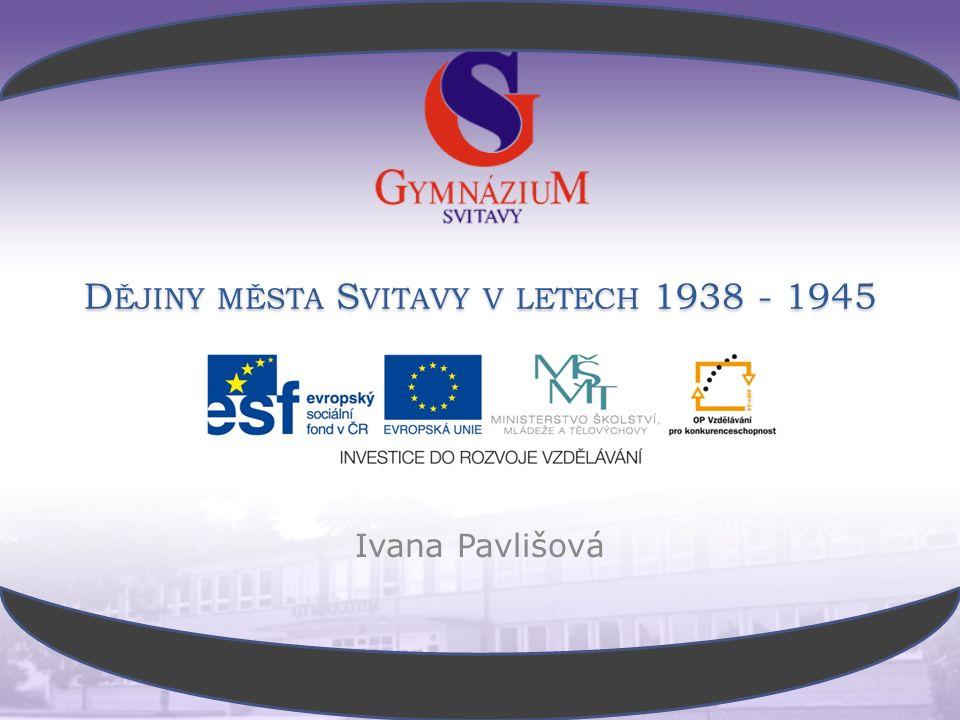 D ĚJINY MĚSTA S VITAVY V LETECH 1938 - 1945 Ivana Pavlišová