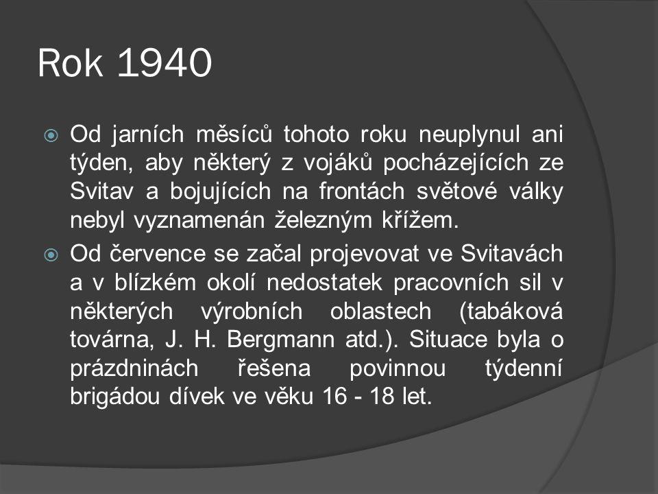 Rok 1940  Od jarních měsíců tohoto roku neuplynul ani týden, aby některý z vojáků pocházejících ze Svitav a bojujících na frontách světové války nebyl vyznamenán železným křížem.