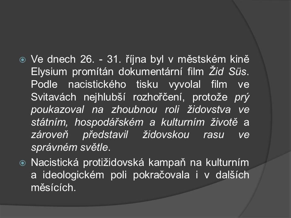  Ve dnech 26.- 31. října byl v městském kině Elysium promítán dokumentární film Žid Süs.