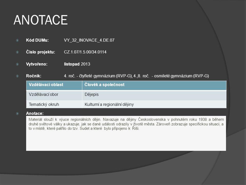 ANOTACE  Kód DUMu: VY_32_INOVACE_4.DE.07  Číslo projektu: CZ.1.07/1.5.00/34.0114  Vytvořeno: listopad 2013  Ročník: 4.
