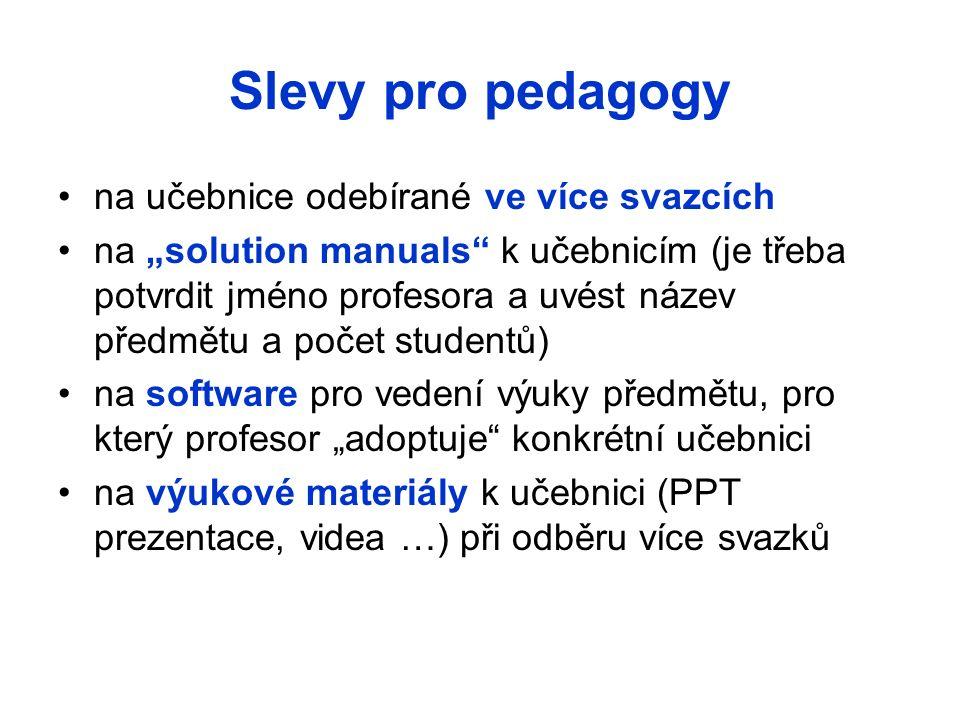"""Slevy pro pedagogy na učebnice odebírané ve více svazcích na """"solution manuals k učebnicím (je třeba potvrdit jméno profesora a uvést název předmětu a počet studentů) na software pro vedení výuky předmětu, pro který profesor """"adoptuje konkrétní učebnici na výukové materiály k učebnici (PPT prezentace, videa …) při odběru více svazků"""