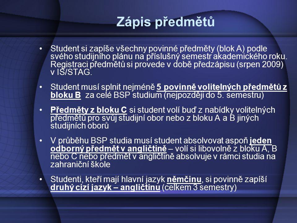 Zápis předmětů Student si zapíše všechny povinné předměty (blok A) podle svého studijního plánu na příslušný semestr akademického roku. Registraci pře