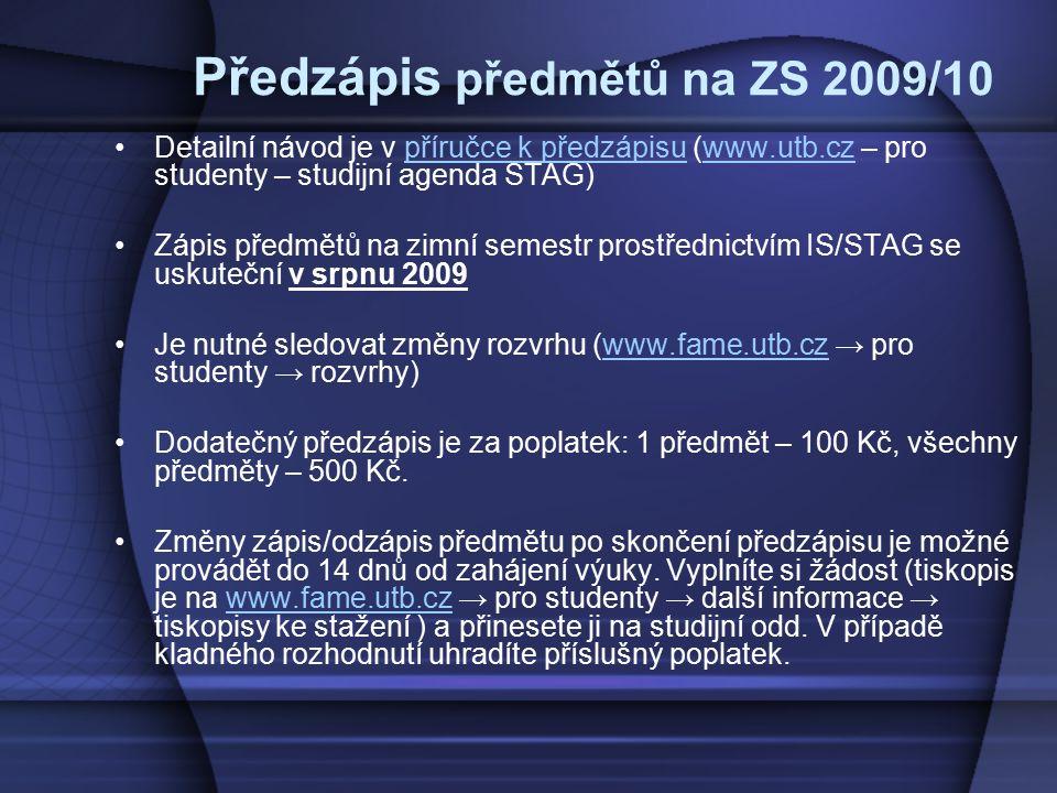 Předzápis předmětů na ZS 2009/10 Detailní návod je v příručce k předzápisu (www.utb.cz – pro studenty – studijní agenda STAG)příručce k předzápisuwww.