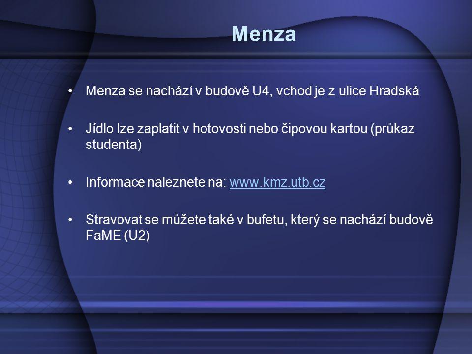 Menza Menza se nachází v budově U4, vchod je z ulice Hradská Jídlo lze zaplatit v hotovosti nebo čipovou kartou (průkaz studenta) Informace naleznete na: www.kmz.utb.czwww.kmz.utb.cz Stravovat se můžete také v bufetu, který se nachází budově FaME (U2)