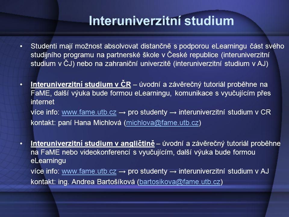 Interuniverzitní studium Studenti mají možnost absolvovat distančně s podporou eLearningu část svého studijního programu na partnerské škole v České r