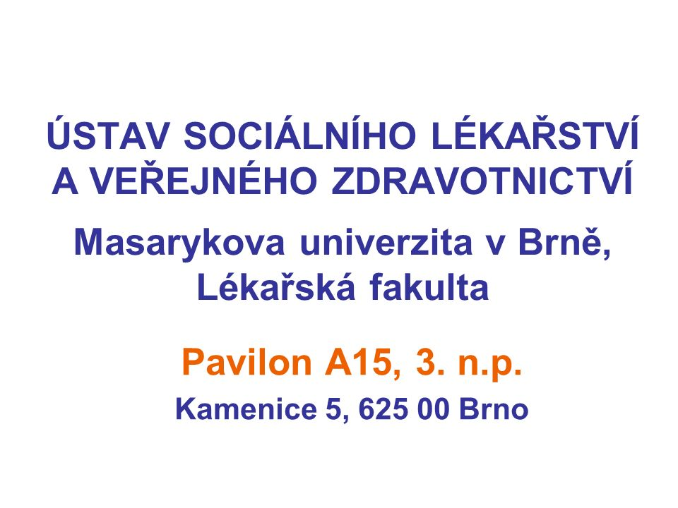 UNIVERZITNÍ KAMPUS ÚSTAV SOCIÁLNÍHO LÉKAŘSTVÍ A VEŘEJNÉHO ZDRAVOTNICTVÍ