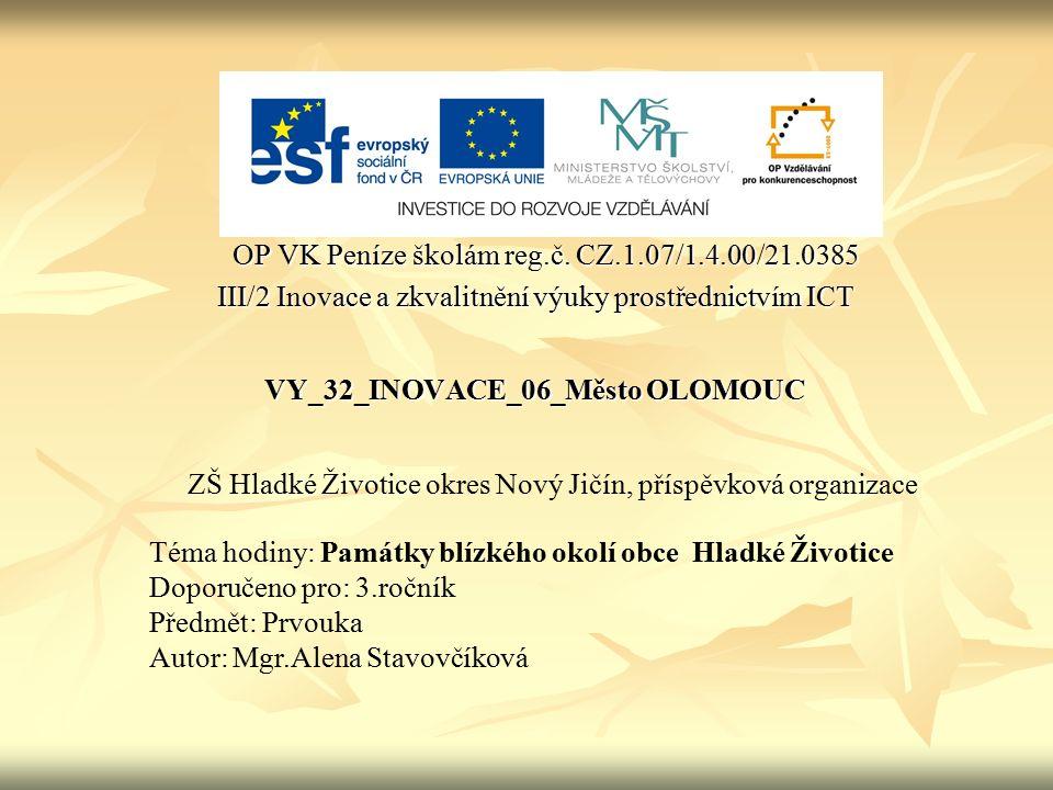 OP VK Peníze školám reg.č. CZ.1.07/1.4.00/21.0385 OP VK Peníze školám reg.č.