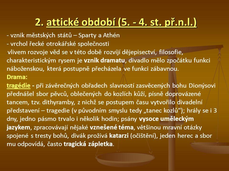 2.attické období (5. - 4. st. př.n.l.) 2. attické období (5.