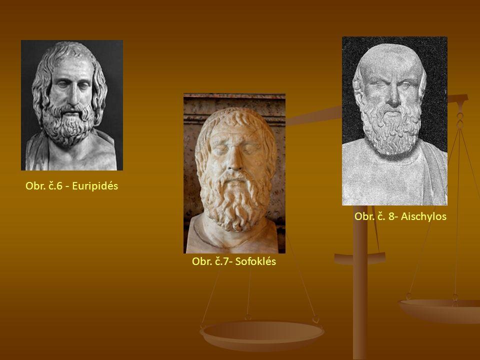 Obr. č. 8- Aischylos Obr. č.7- Sofoklés Obr. č.6 - Euripidés