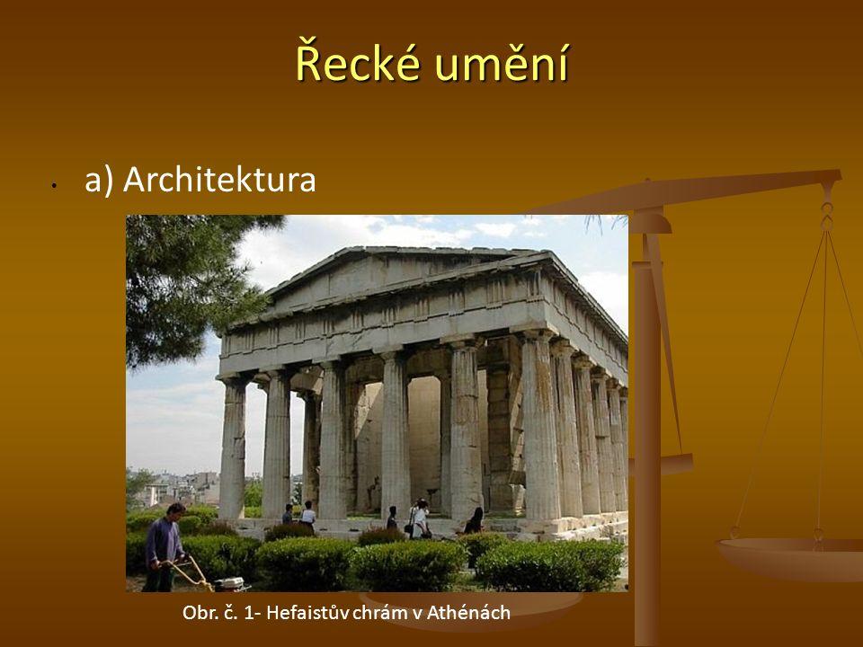 Řecké umění a) Architektura Obr. č. 1- Hefaistův chrám v Athénách