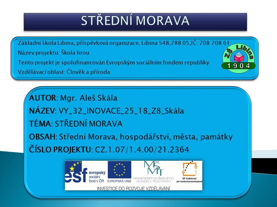  Prezentace seznamuje žáky s oblastí Střední Moravy, s jejím hospodářstvím, městy a památkami  Své vědomosti si žáci mohou ověřit v závěrečných otázkách  Prezentace je určena pro interaktivní tabuli a pro žáky 8.