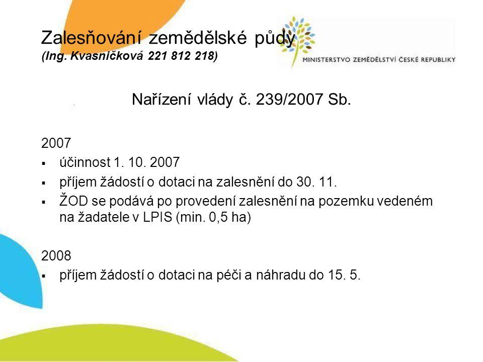 Zalesňování zemědělské půdy (Ing. Kvasničková 221 812 218) Nařízení vlády č.