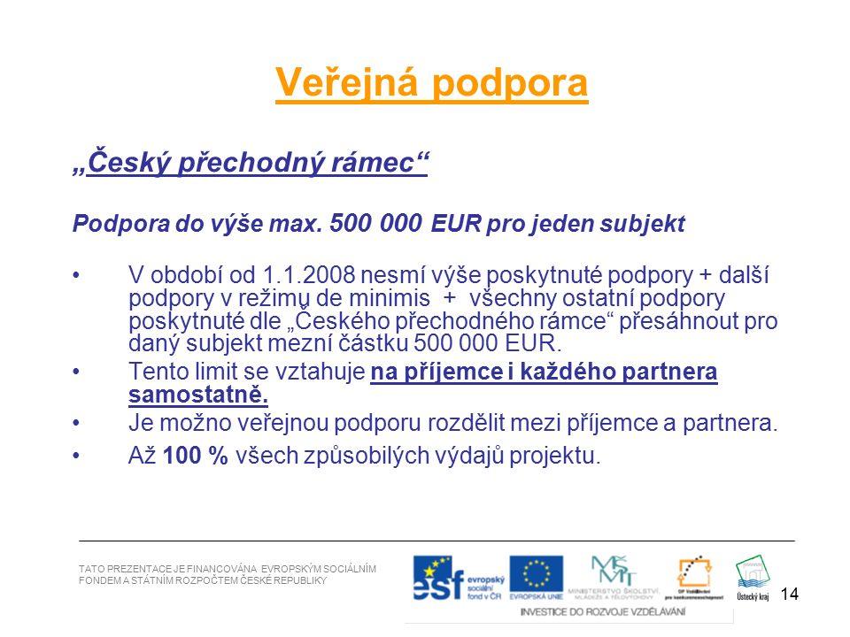 """14 """"Český přechodný rámec Podpora do výše max."""