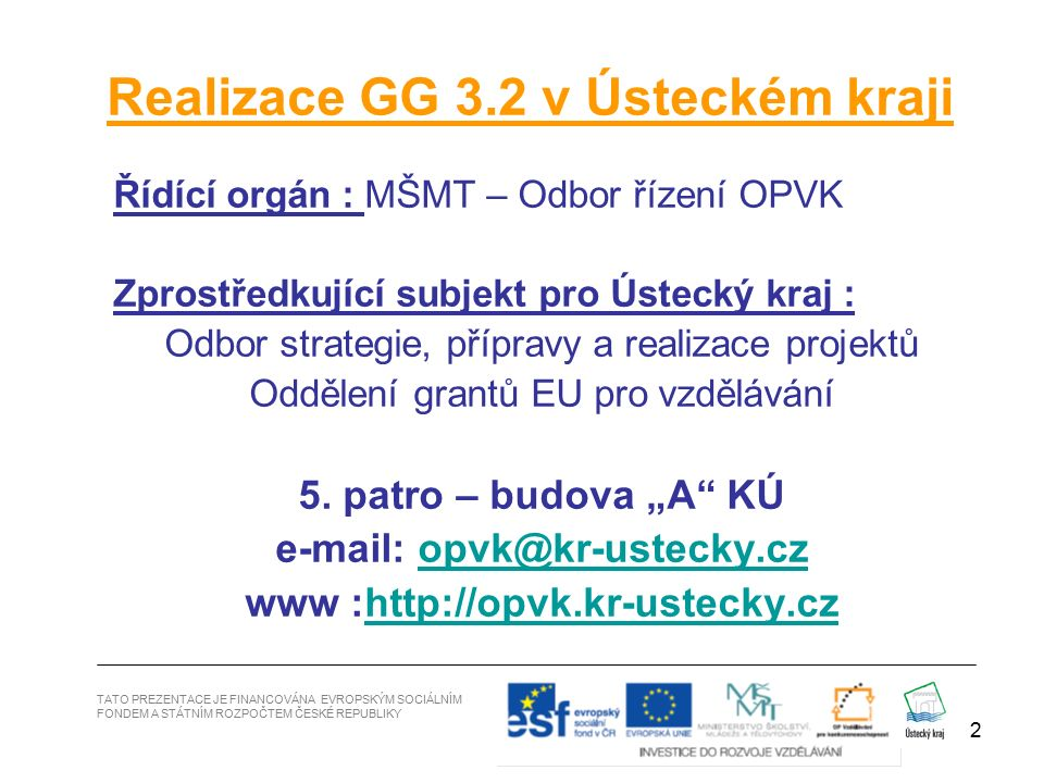 3 Základní dokumenty  Text 2.výzvy OP 3.2  Příručka pro žadatele OPVK (verze 6 z 21.10.