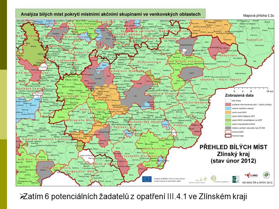  Zatím 6 potenciálních žadatelů z opatření III.4.1 ve Zlínském kraji