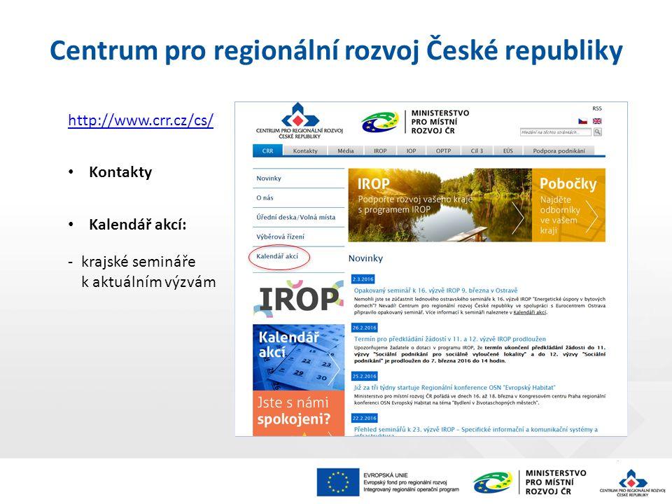 http://www.crr.cz/cs/ Kontakty Kalendář akcí: -krajské semináře k aktuálním výzvám Centrum pro regionální rozvoj České republiky