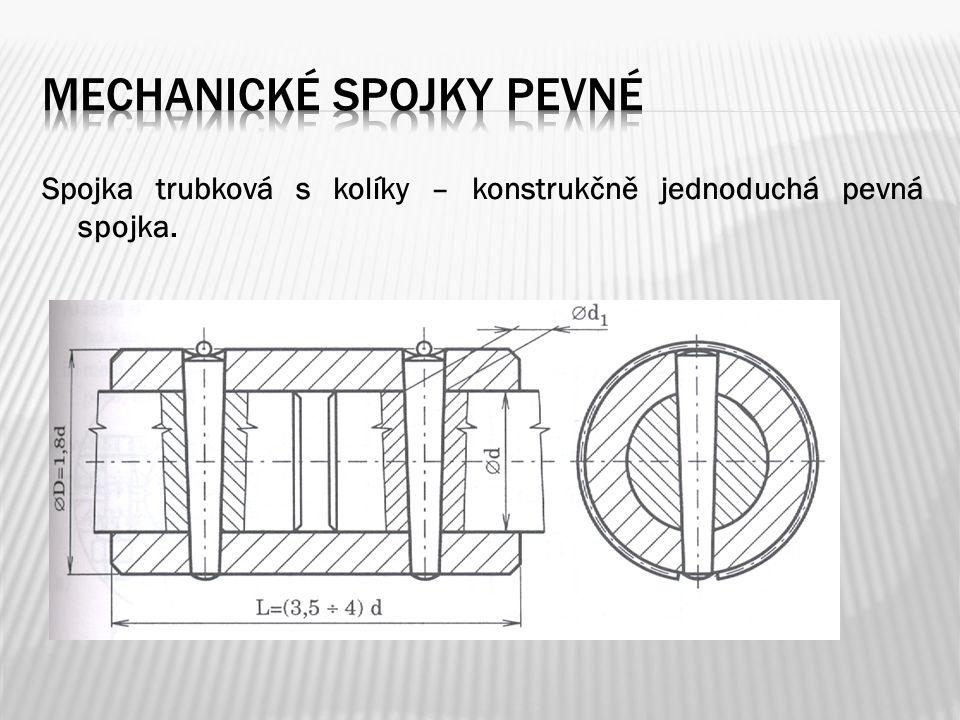 Spojka trubková s kolíky – konstrukčně jednoduchá pevná spojka.