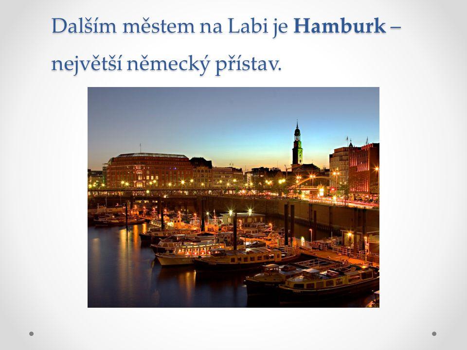 Dalším městem na Labi je Hamburk – největší německý přístav.