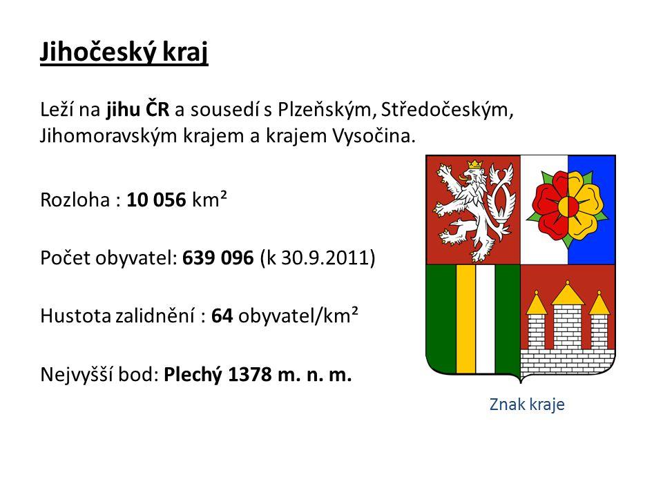 Jihočeský kraj Leží na jihu ČR a sousedí s Plzeňským, Středočeským, Jihomoravským krajem a krajem Vysočina.