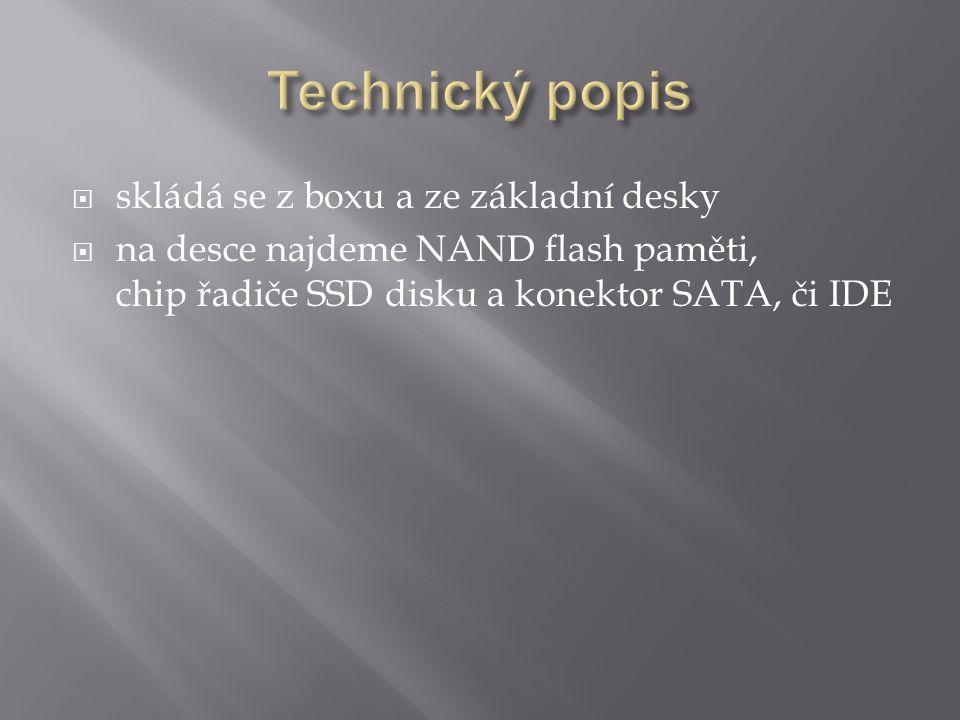  skládá se z boxu a ze základní desky  na desce najdeme NAND flash paměti, chip řadiče SSD disku a konektor SATA, či IDE