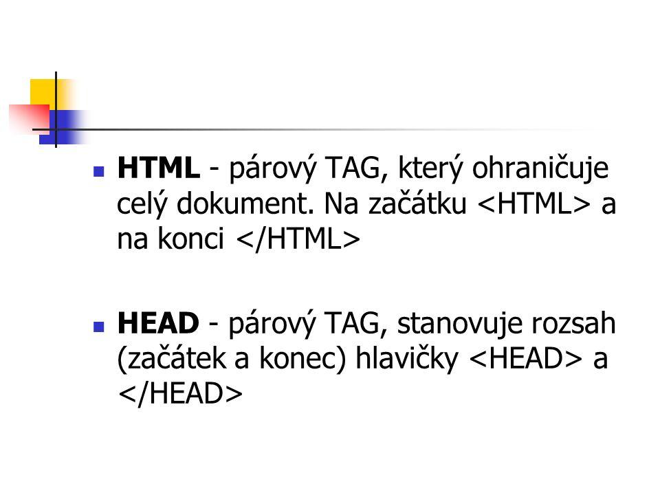HTML - párový TAG, který ohraničuje celý dokument.