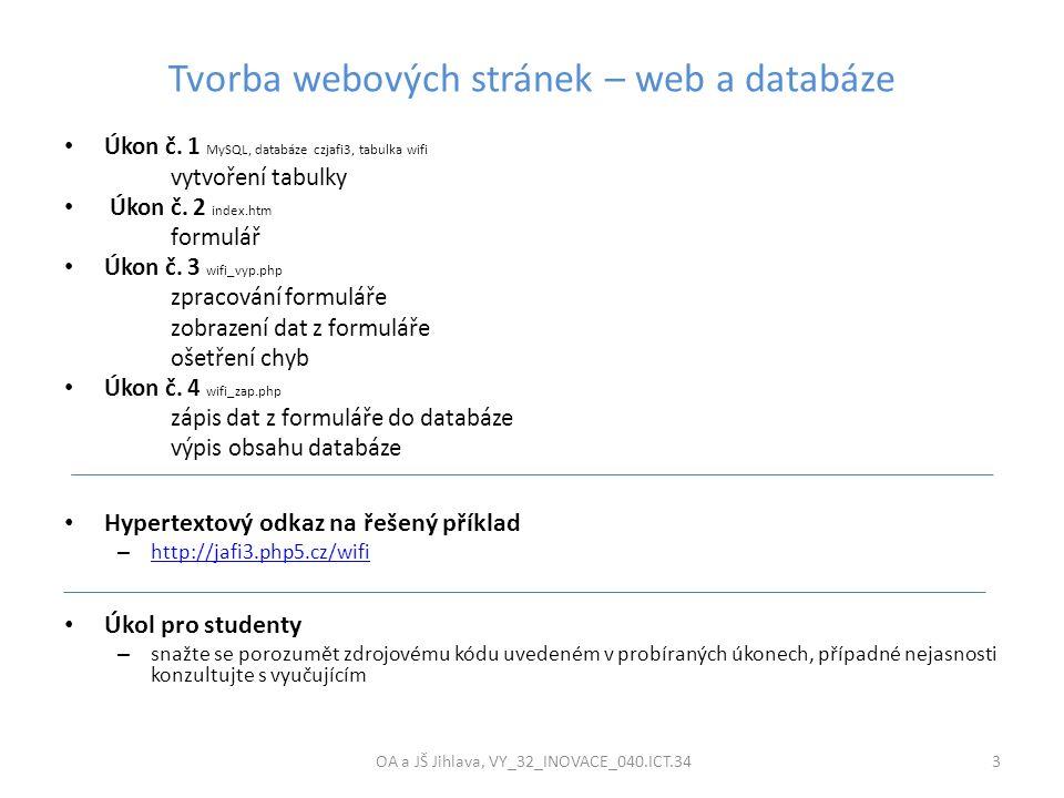 Tvorba webových stránek – web a databáze OA a JŠ Jihlava, VY_32_INOVACE_040.ICT.34 3 Úkon č. 1 MySQL, databáze czjafi3, tabulka wifi vytvoření tabulky