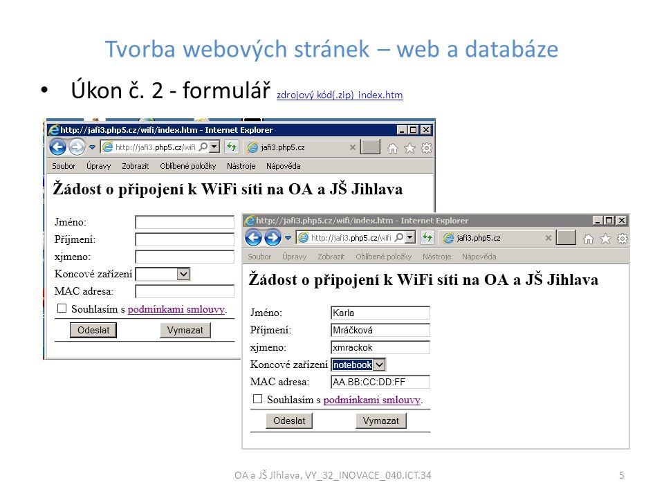 Tvorba webových stránek – web a databáze OA a JŠ Jihlava, VY_32_INOVACE_040.ICT.34 5 Úkon č.