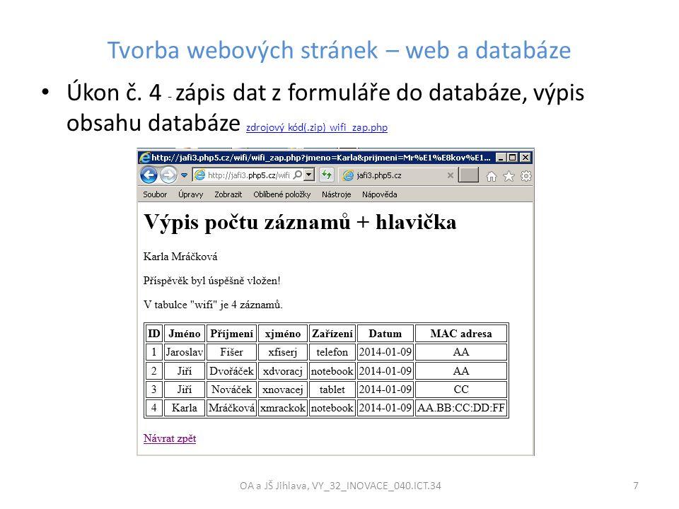 Tvorba webových stránek – web a databáze OA a JŠ Jihlava, VY_32_INOVACE_040.ICT.34 7 Úkon č.