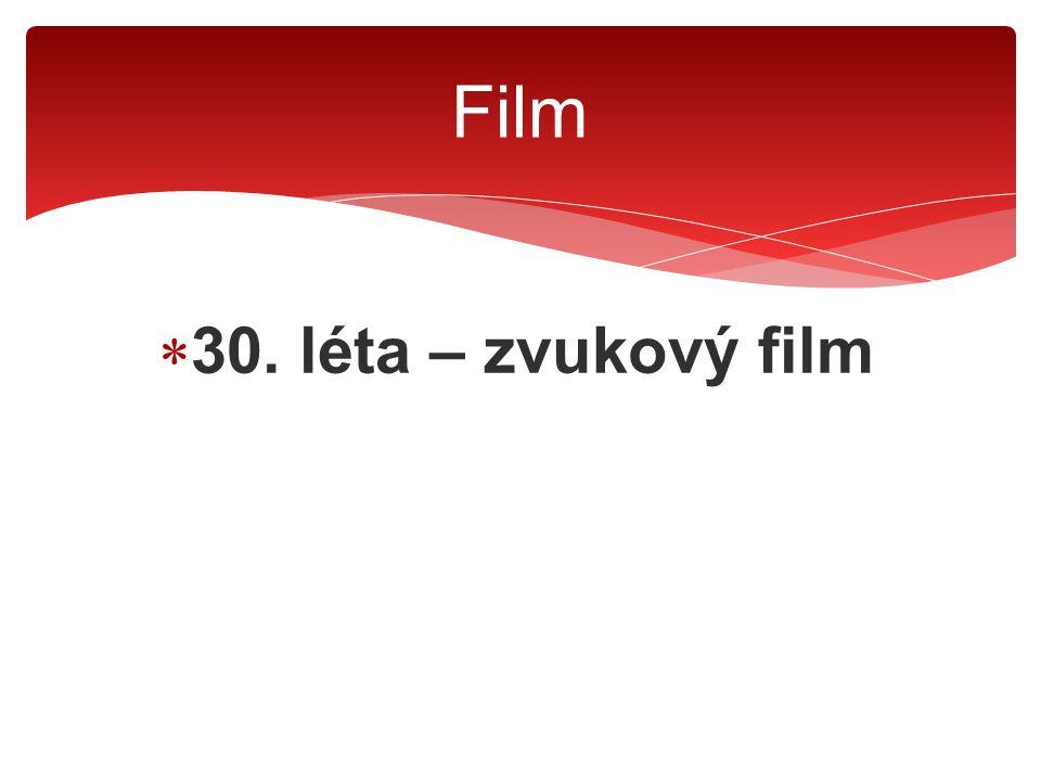  30. léta – zvukový film Film