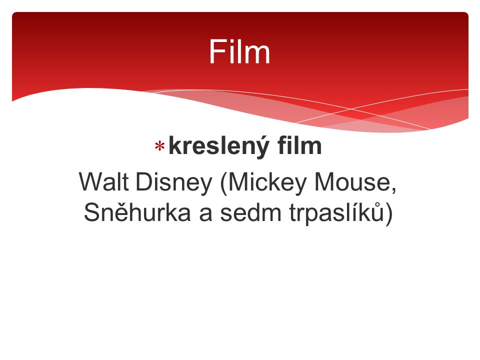  kreslený film Walt Disney (Mickey Mouse, Sněhurka a sedm trpaslíků)  dokumentární snímky Film
