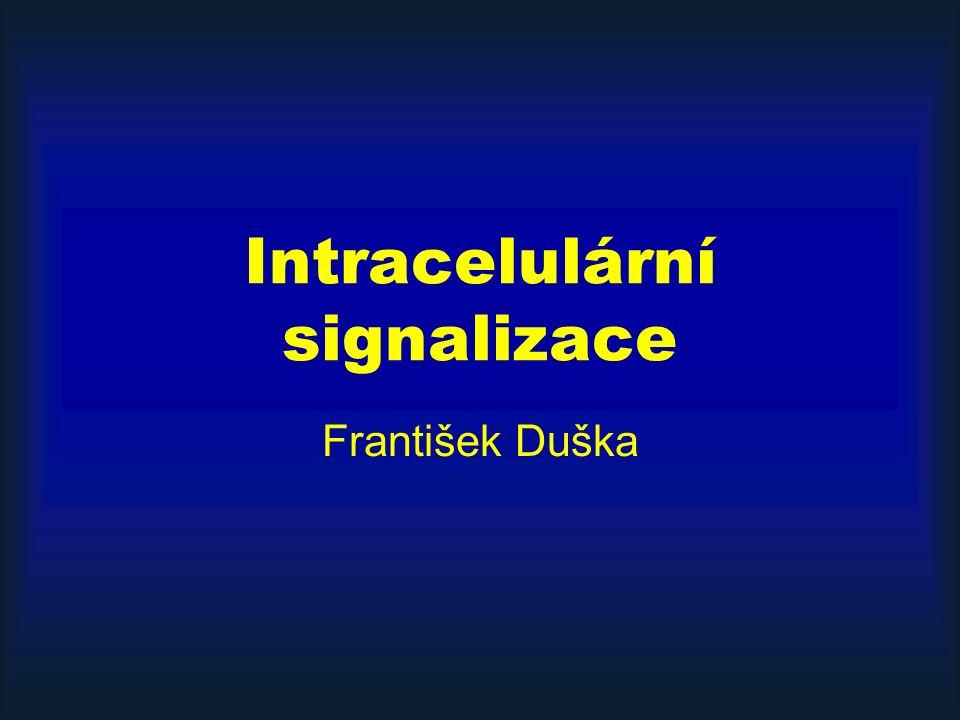Intracelulární signalizace František Duška