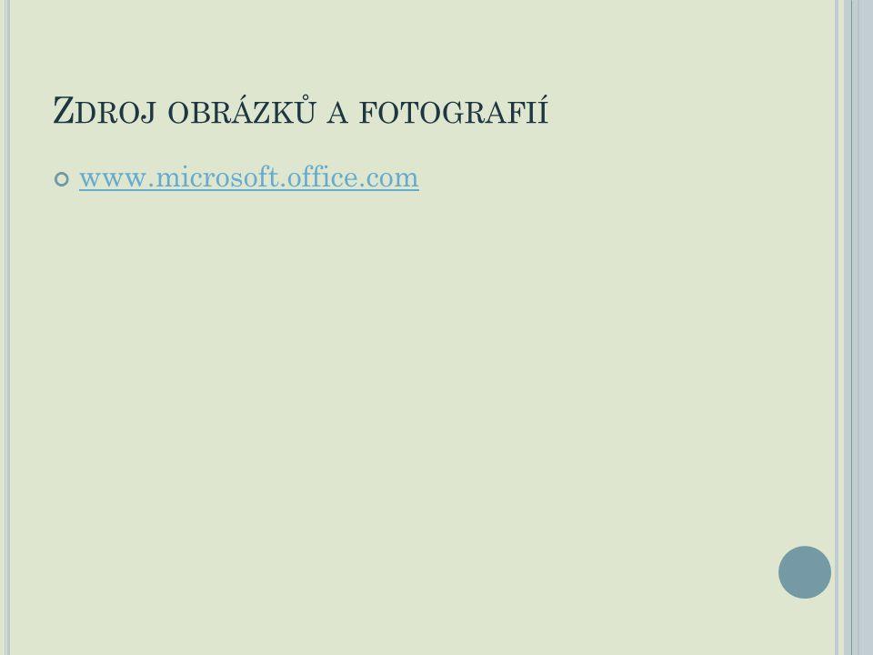 Z DROJ OBRÁZKŮ A FOTOGRAFIÍ www.microsoft.office.com