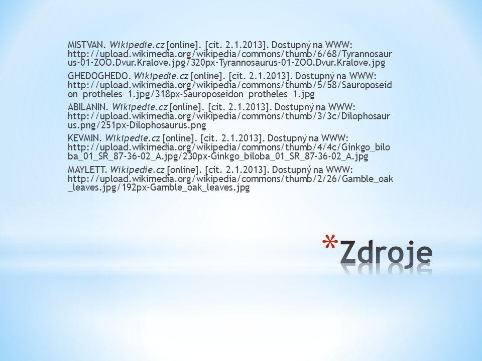 MISTVAN. Wikipedie.cz [online]. [cit. 2.1.2013]. Dostupný na WWW: http://upload.wikimedia.org/wikipedia/commons/thumb/6/68/Tyrannosaur us-01-ZOO.Dvur.