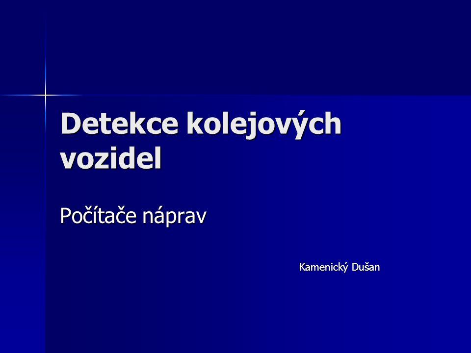 Detekce kolejových vozidel Počítače náprav Kamenický Dušan