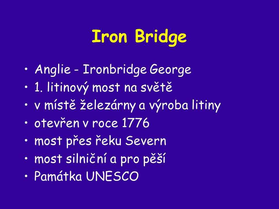 Iron Bridge Anglie - Ironbridge George 1.