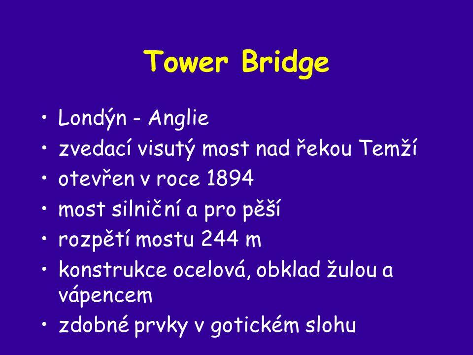 Tower Bridge Londýn - Anglie zvedací visutý most nad řekou Temží otevřen v roce 1894 most silniční a pro pěší rozpětí mostu 244 m konstrukce ocelová, obklad žulou a vápencem zdobné prvky v gotickém slohu