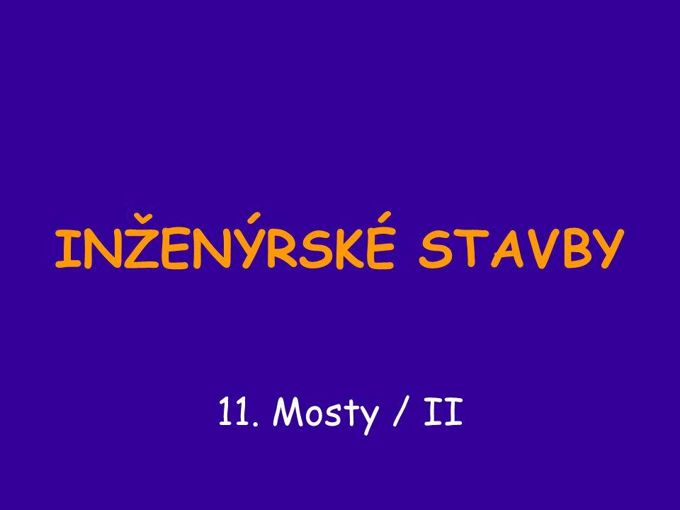 INŽENÝRSKÉ STAVBY 11. Mosty / II