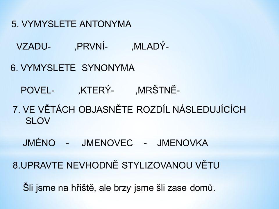 9.TVOŘTE VĚTY DO HROMADY DOHROMADY Z TICHA ZTICHA 10.