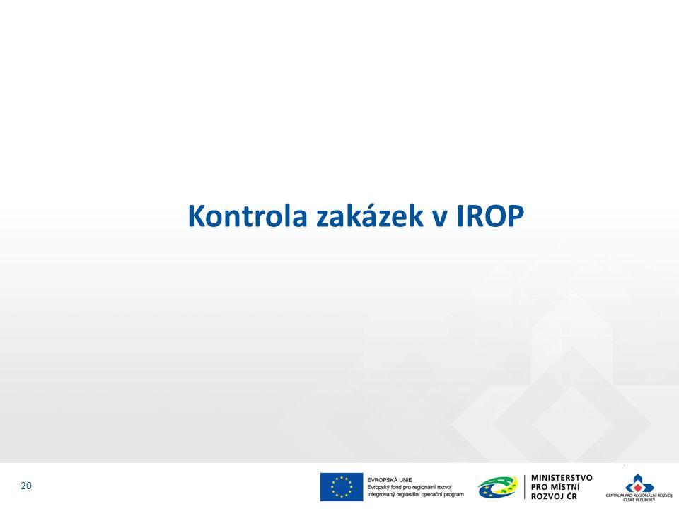 Proces kontroly zakázek v IROP: 1.Povinnosti stanovují Obecná pravidla pro žadatele a příjemce (zejm.