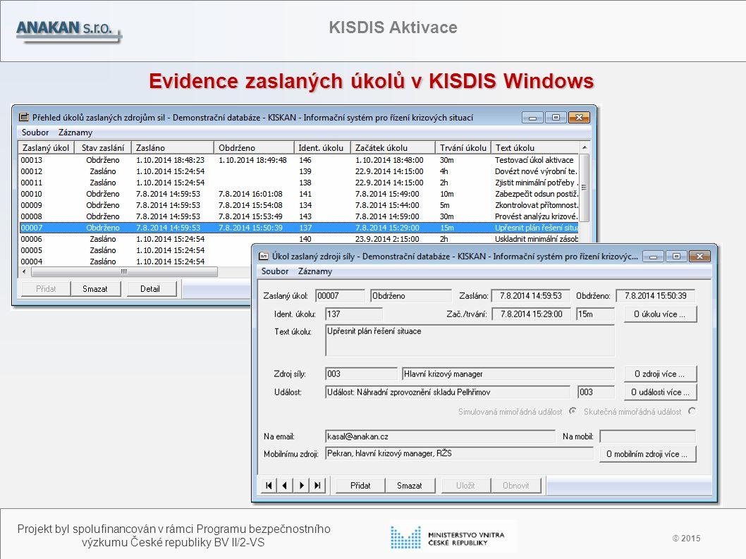 Evidence zaslaných úkolů v KISDIS Windows © 2015 Projekt byl spolufinancován v rámci Programu bezpečnostního výzkumu České republiky BV II/2-VS KISDIS