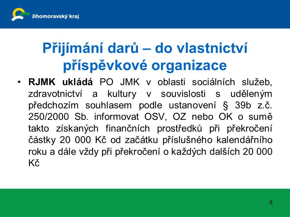 Přijímání darů – do vlastnictví příspěvkové organizace RJMK ukládá PO JMK v oblasti sociálních služeb, zdravotnictví a kultury v souvislosti s udělený