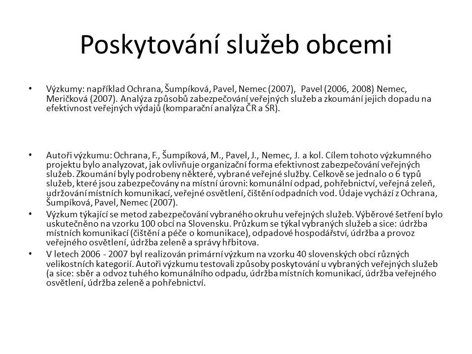 Poskytování služeb obcemi Výzkumy: například Ochrana, Šumpíková, Pavel, Nemec (2007), Pavel (2006, 2008) Nemec, Meričková (2007).