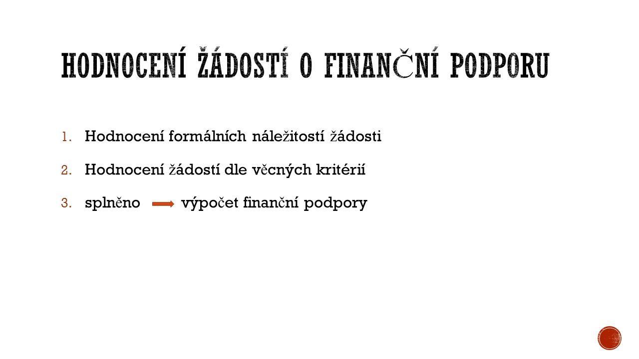 1. Hodnocení formálních nále ž itostí ž ádosti 2.