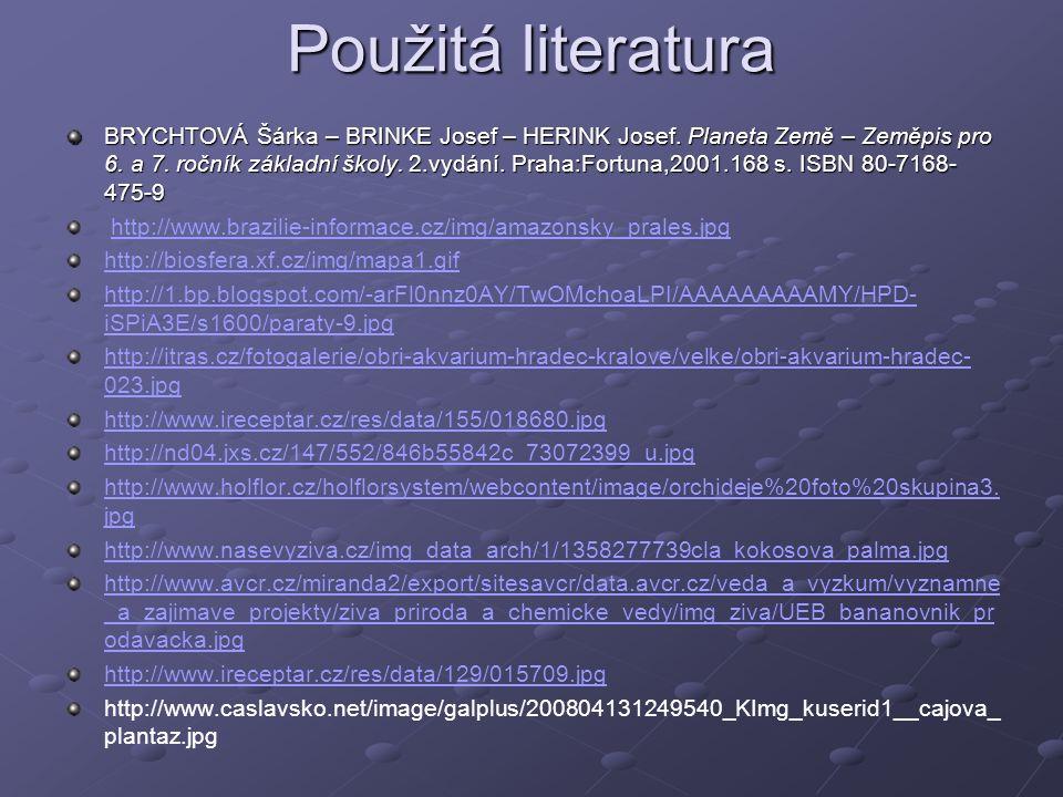 Použitá literatura BRYCHTOVÁ Šárka – BRINKE Josef – HERINK Josef.