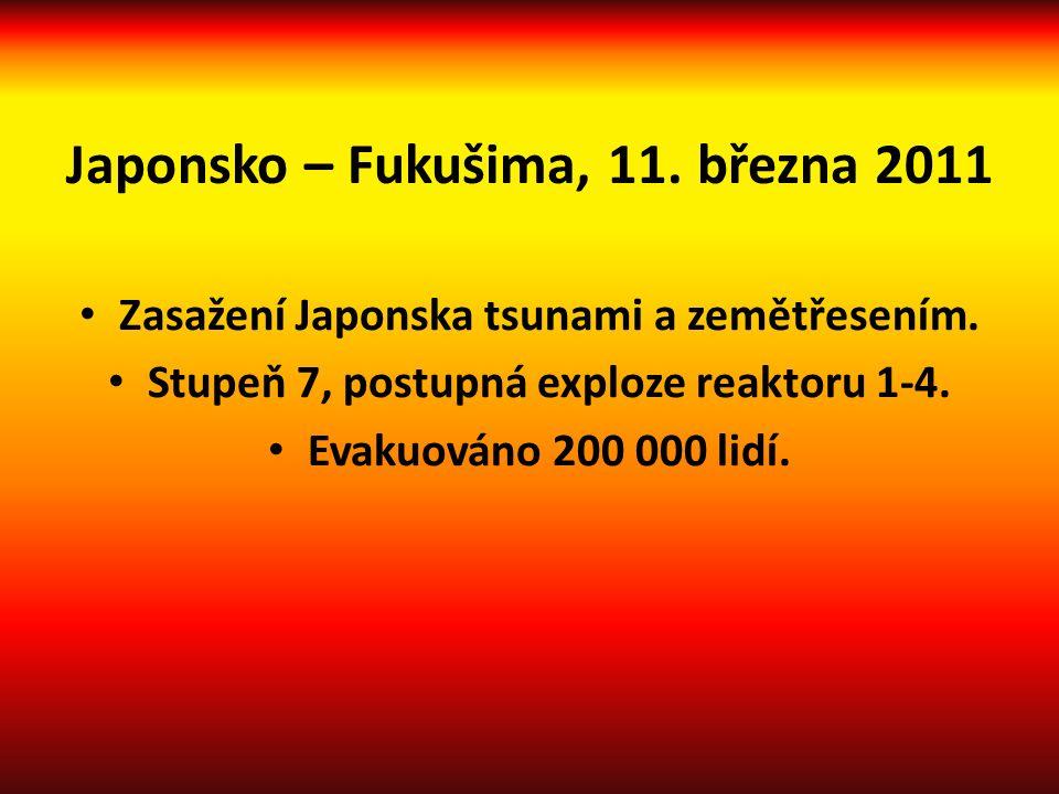 Japonsko – Fukušima, 11. března 2011 Zasažení Japonska tsunami a zemětřesením.