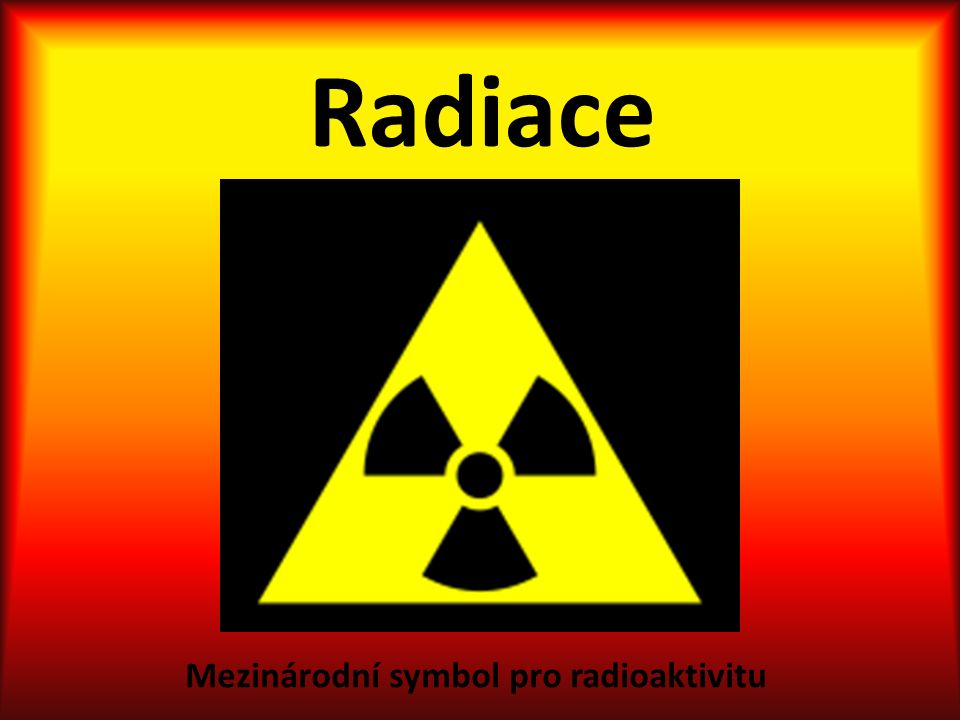 Radiace Mezinárodní symbol pro radioaktivitu
