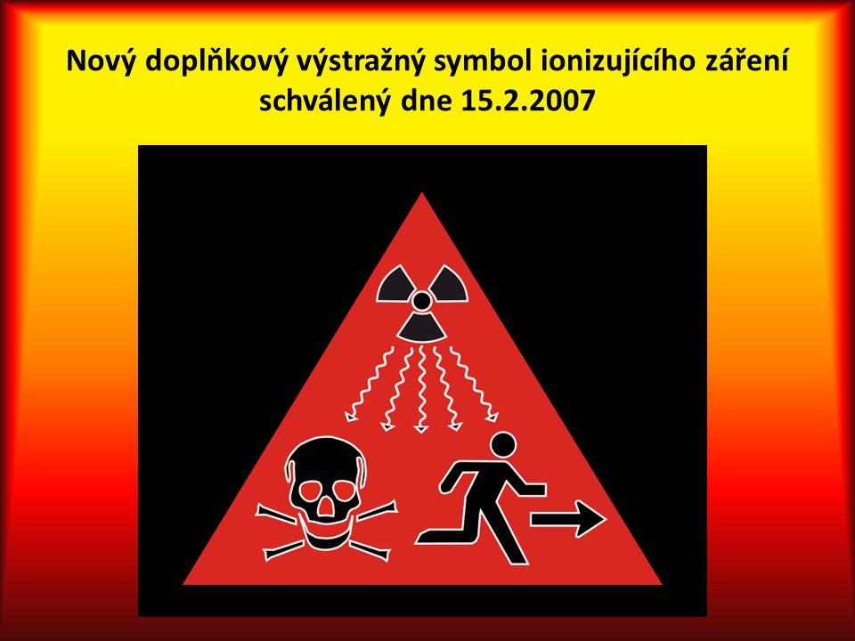 Nový doplňkový výstražný symbol ionizujícího záření schválený dne 15.2.2007