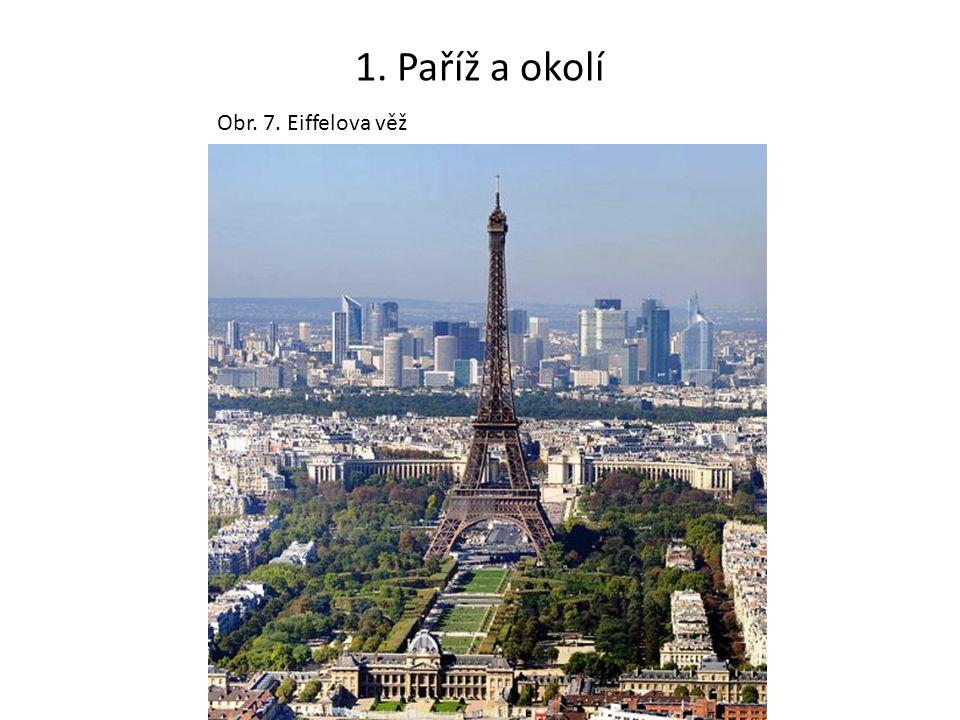 1. Paříž a okolí Obr. 7. Eiffelova věž
